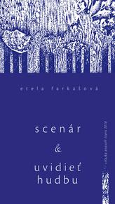 Scenár a Uvidieť hudbu ainé eseje