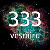 333 největších záhad vesmíru