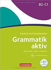 Grammatik aktiv B2-C1 - Üben, Hören, Sprechen: Übungsgrammatik mit Audio-Download