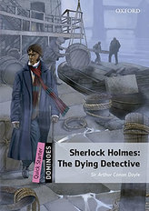 Dominoes Second Edition Level Quick Starter - Sherlock Holmes: The Dying Detective with Audio Mp3 Pk