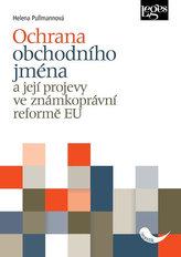 Ochrana obchodního jména a její projevy ve známkoprávní reformě EU