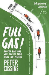 Full Gas : How to Win a Bike Race - Tactics from Inside the Peloton