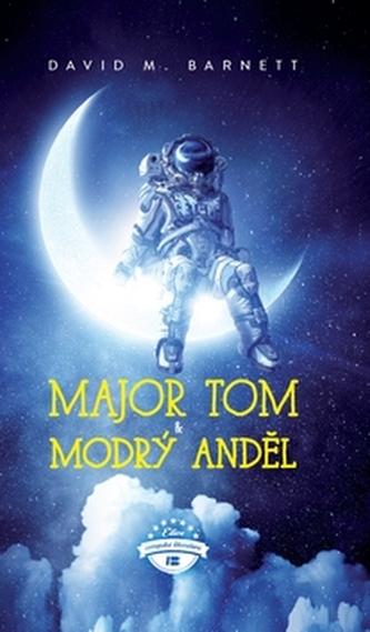 Major Tom a modrý anděl