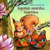 Bojazlivá veverička Valentínka