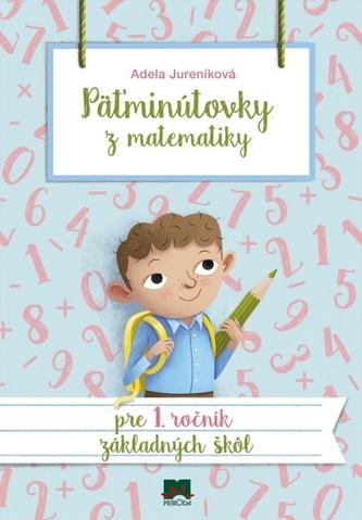 Päťminútovky z matematiky pre 1. ročník ZŠ, 2. vydanie