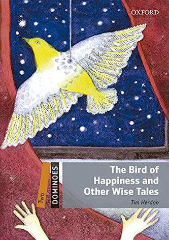 Dominoes Two - The Bird of Happiness and Other Wise Tales with Audio Mp3 Pack