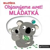 MiniPÉDIA – Objavujeme svet! Mláďatká