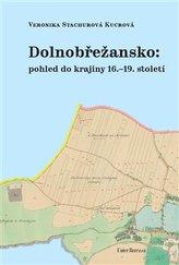 Dolnobřežansko: pohled do krajiny 16.–19. století