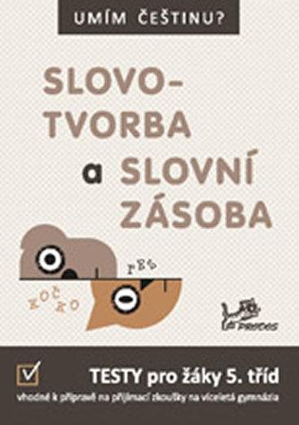 Umím češtinu? – Slovotvorba a slovní zásoba 5