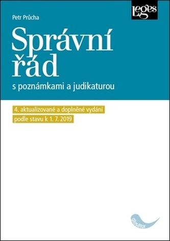 Správní řád s poznámkami a judikaturou (4. aktualizované a doplněné vydání podle právního stavu k 1. 7 2019)