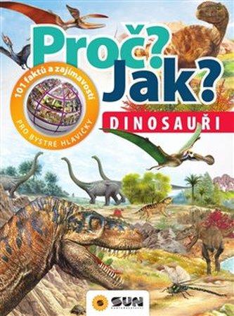 Proč? Jak? Dinosauři