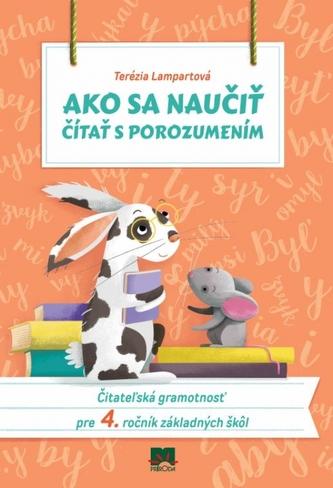 Ako sa naučiť čítať s porozumením Čitateľská gramotnosť pre 4. ročník základných škôl
