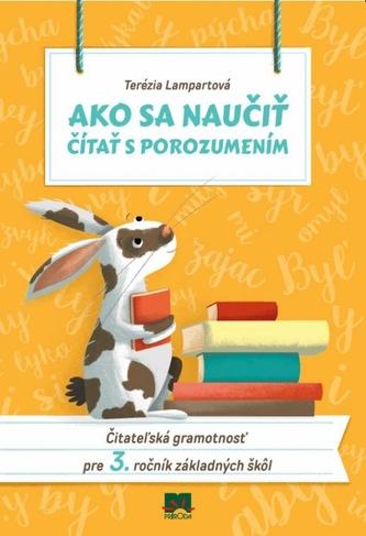 Ako sa naučiť čítať s porozumením - Čitateľská gramotnosť pre 3. ročník základných škôl