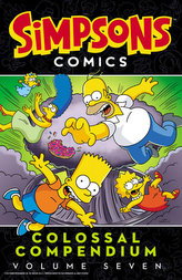 Simpsons Comics Colossal Compendium: Volume 7