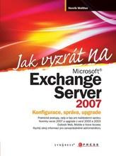 Jak vyzrát na Microsoft Exchange Server 2007