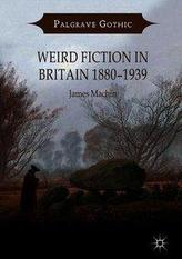 Weird Fiction in Britain 1880-1939