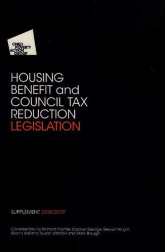 CPAG'S Housing Benefit and Council Tax Reduction Legislation Supplement 31st Edition 2018-2019