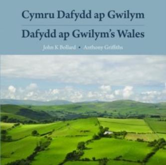 Cymru Dafydd Ap Gwilym - Cerddi a Lleoedd / Dafydd Ap Gwilym's Wales - Poems and Places