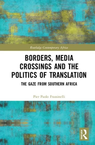 Borders, Media Crossings and the Politics of Translation
