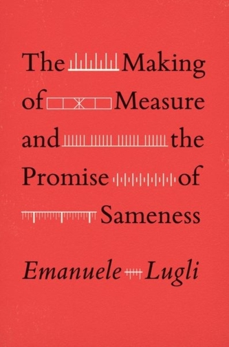 The Making of Measure and the Promise of Sameness