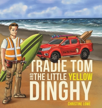 Tradie Tom and the little Yellow Dinghy