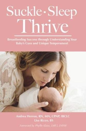 Suckle, Sleep, Thrive: Breastfeeding Success through Understanding Your Baby's Cues and Unique Temperament
