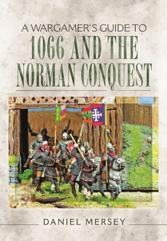 A Wargamer's Guide to 1066 and the Norman Conquest