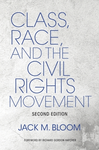 Class, Race, and the Civil Rights Movement, Second Edition