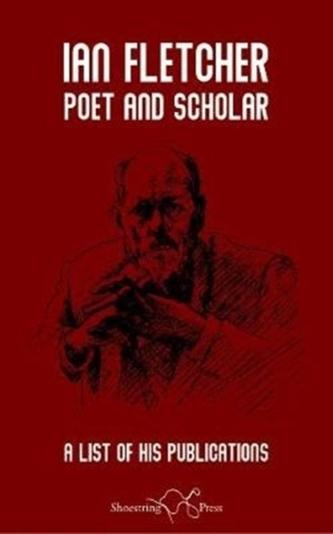 Ian Fletcher: Poet and Scholar