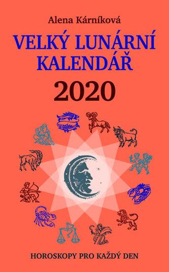 Velký lunární kalendář 2020 aneb Horoskopy pro každý den