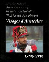 Tváře od Slavkova 1805/2005