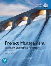 Project Management: Achieving Competitive Advantage, Global Edition