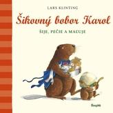 Šikovný bobor Karol šije, pečie, maľuje s kamarátom Pištíkom