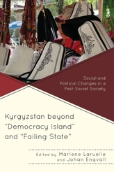 Kyrgyzstan beyond Democracy Island and Failing State