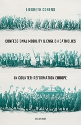 Confessional Mobility and English Catholics in Counter-Reformation Europe