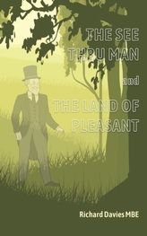 The See Thru Man and The Land of Pleasant