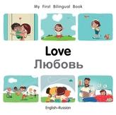 My First Bilingual Book-Love (English-Russian)