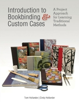 Introduction to Bookbinding and Custom Cases: A Project Approach for Learning Traditional Methods