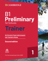 B1 Preliminary for Schools Trainer 1 for the revised exam from 2020 Second edition Six Practice Tests with Answers and Teacher´s Notes with Downloadable Audio