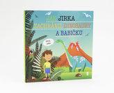 Jak Jirka zachránil dinosaury a babičku