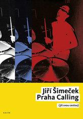 Praha Calling (jít svou cestou)
