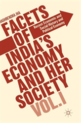Facets of India's Economy and Her Society Volume I