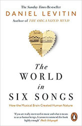 The World in Six Songs : How the Musical Brain Created Human Nature