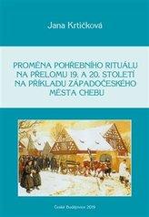 Proměna pohřebního rituálu na přelomu 19. a 20. století na příkladu západočeského města Chebu