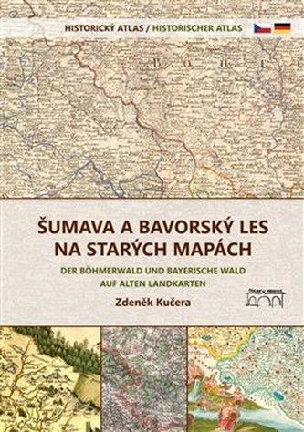 Šumava a Bavorský les na starých mapách