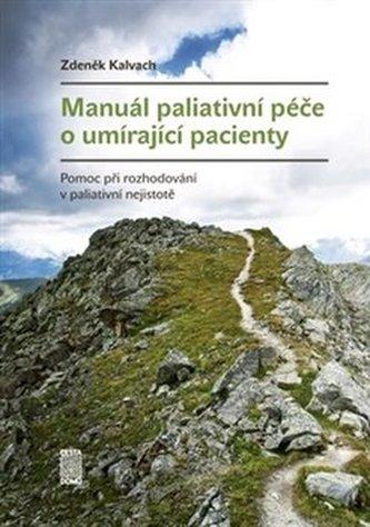 Manuál paliativní péče o umírající pacienty - Pomoc při rozhodování v paliativní nejistotě