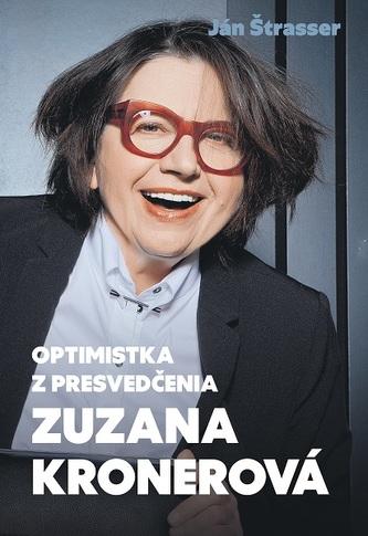 Optimistka zpresvedčenia - Zuzana Kronerová