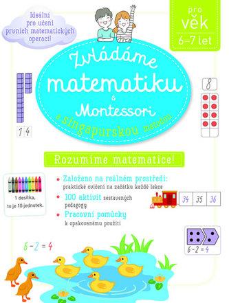 Zvládáme matematiku s Montessori a singapurskou metodou 6-7 let