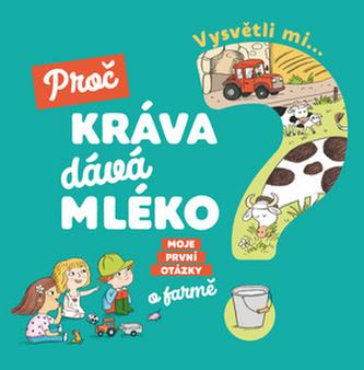 Vysvětli mi... Proč kráva dává mléko?