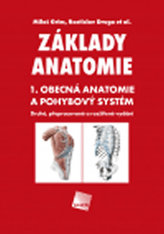 Základy anatomie 1 - Obecná anatomie a pohybový systém